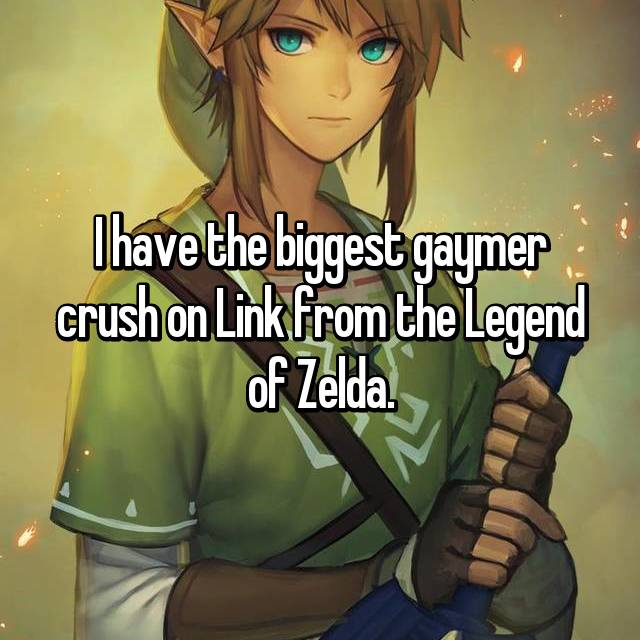 I have the biggest gaymer crush on Link from the Legend of Zelda.
