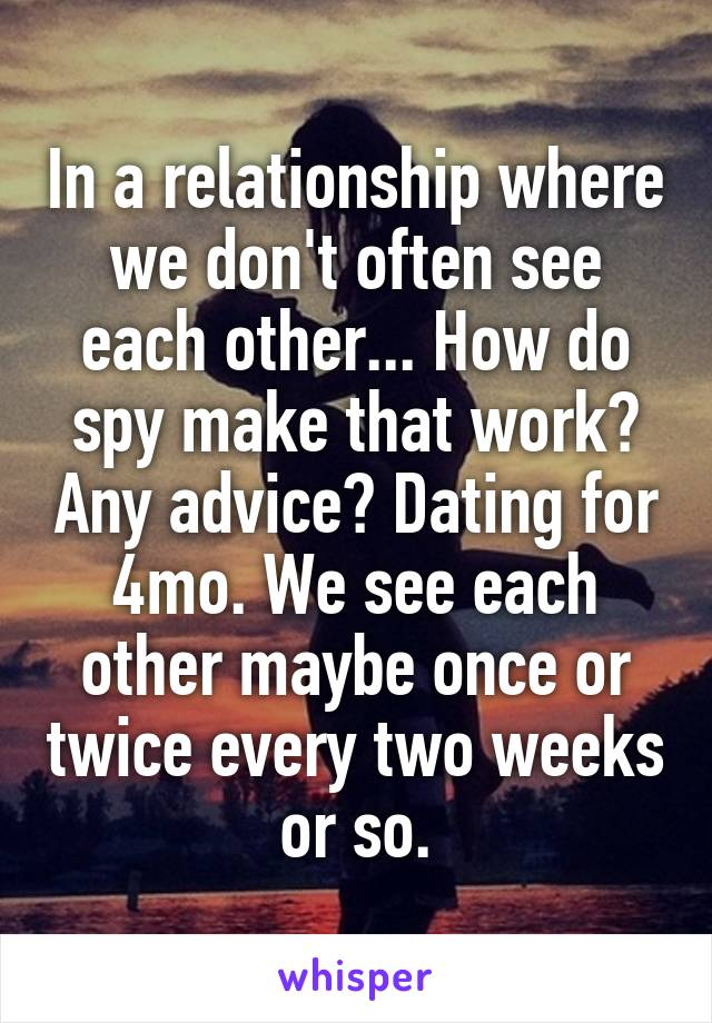 Dating Advice How Often To See Each Other