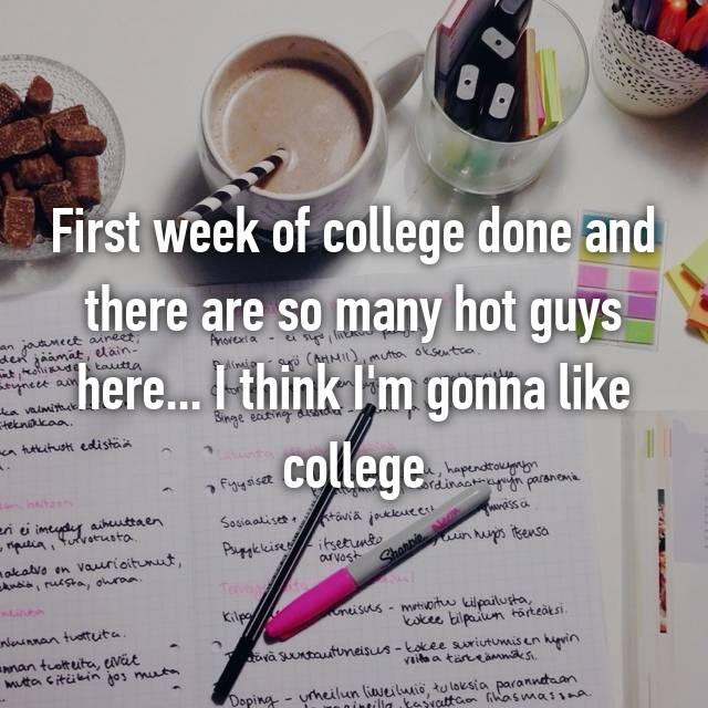 First week of college done and there are so many hot guys here... I think I'm gonna like college 😏