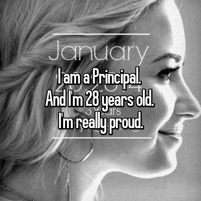 I am a Principal.  And I'm 28 years old.  I'm really proud.