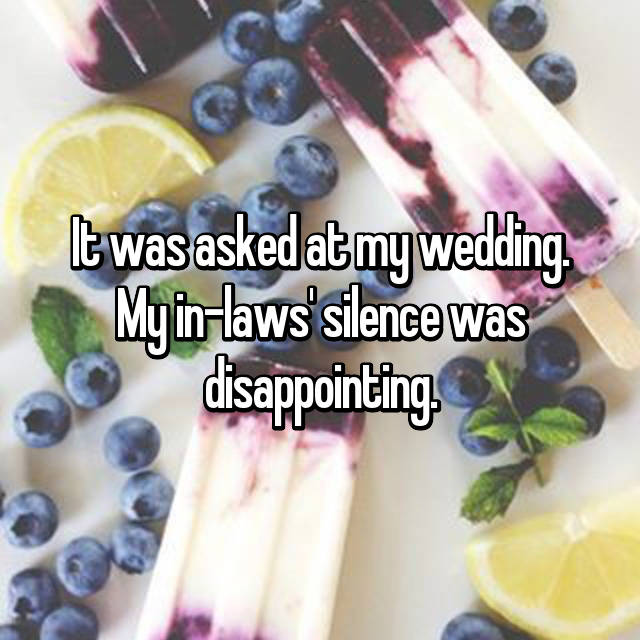 It was asked at my wedding. My in-laws' silence was disappointing.