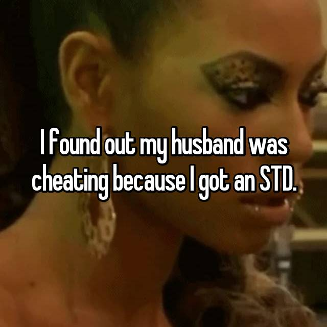 I found out my husband was cheating because I got an STD.