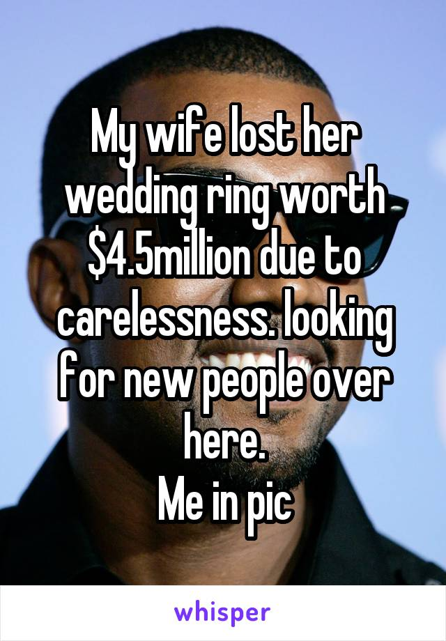 Wife Lost Her Wedding Ring Worth 4 5million Due To Carelessness