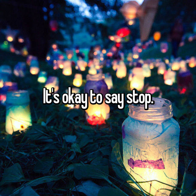 It's okay to say stop.