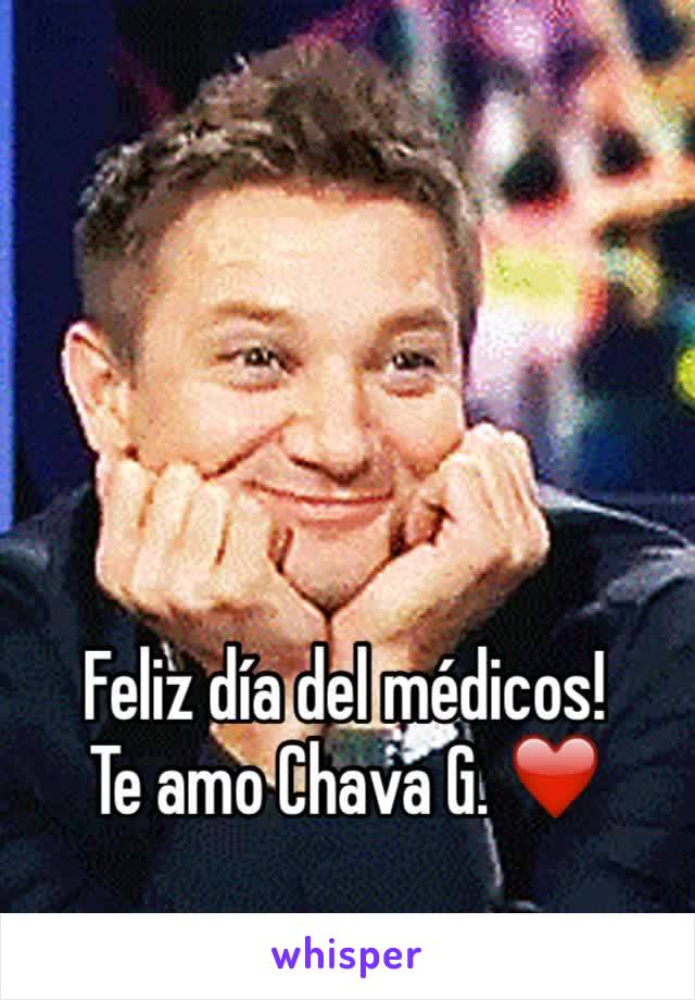 Feliz día del médicos!  Te amo Chava G. ❤️