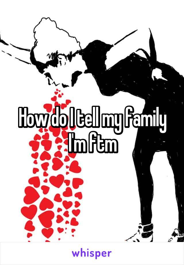 How do I tell my family I'm ftm