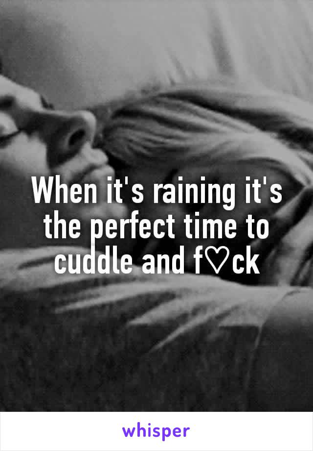 When it's raining it's the perfect time to cuddle and f♡ck