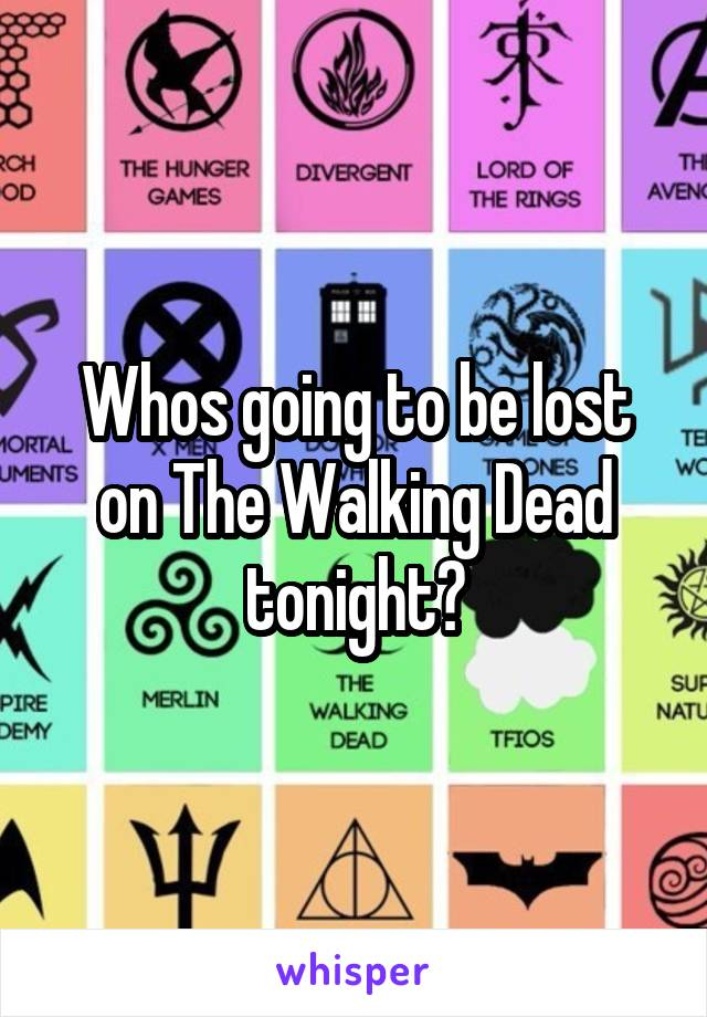 Whos going to be lost on The Walking Dead tonight?