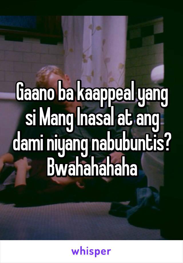 Gaano ba kaappeal yang si Mang Inasal at ang dami niyang nabubuntis? Bwahahahaha