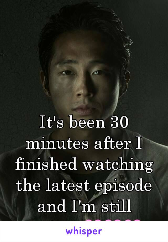 It's been 30 minutes after I finished watching the latest episode and I'm still crying. 💔💔💔