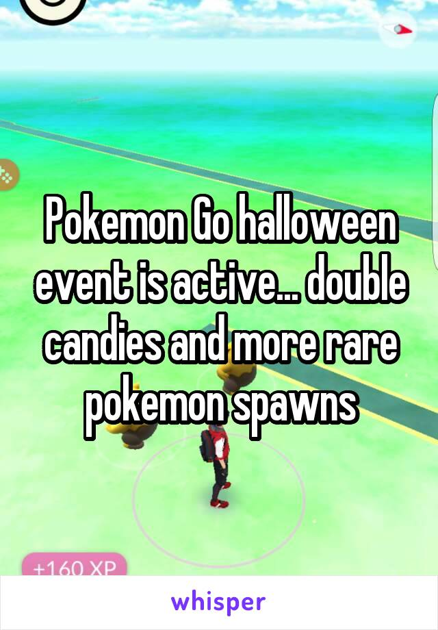 Pokemon Go halloween event is active... double candies and more rare pokemon spawns