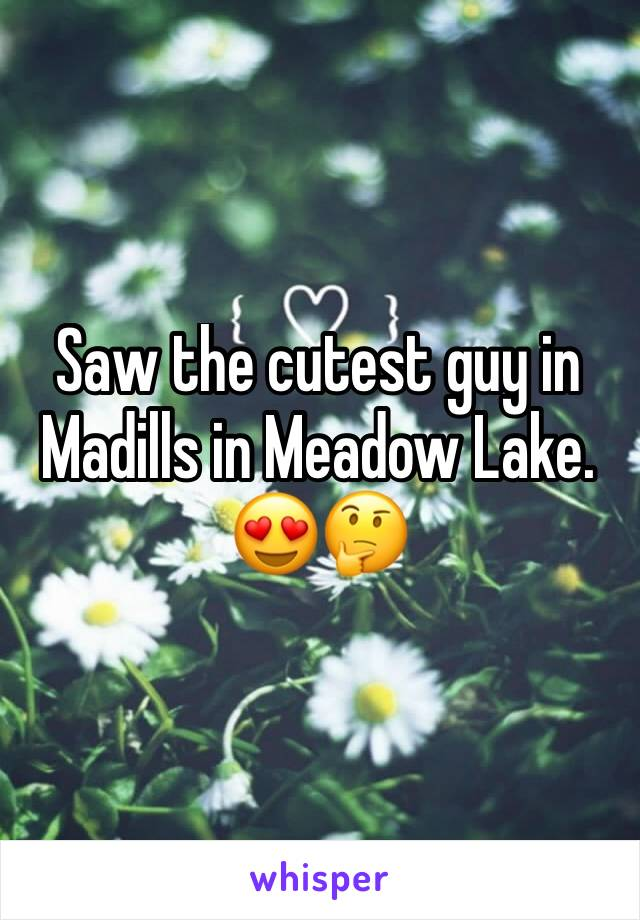 Saw the cutest guy in Madills in Meadow Lake. 😍🤔
