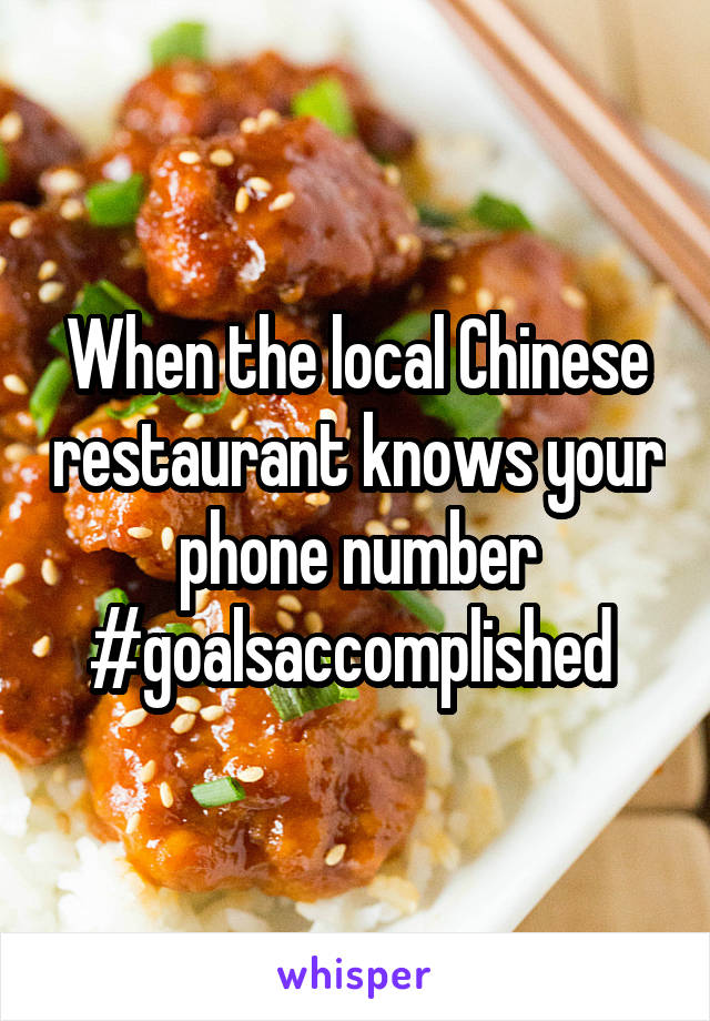 When the local Chinese restaurant knows your phone number #goalsaccomplished