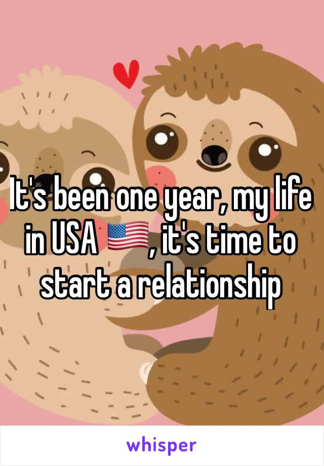 It's been one year, my life in USA 🇺🇸, it's time to start a relationship