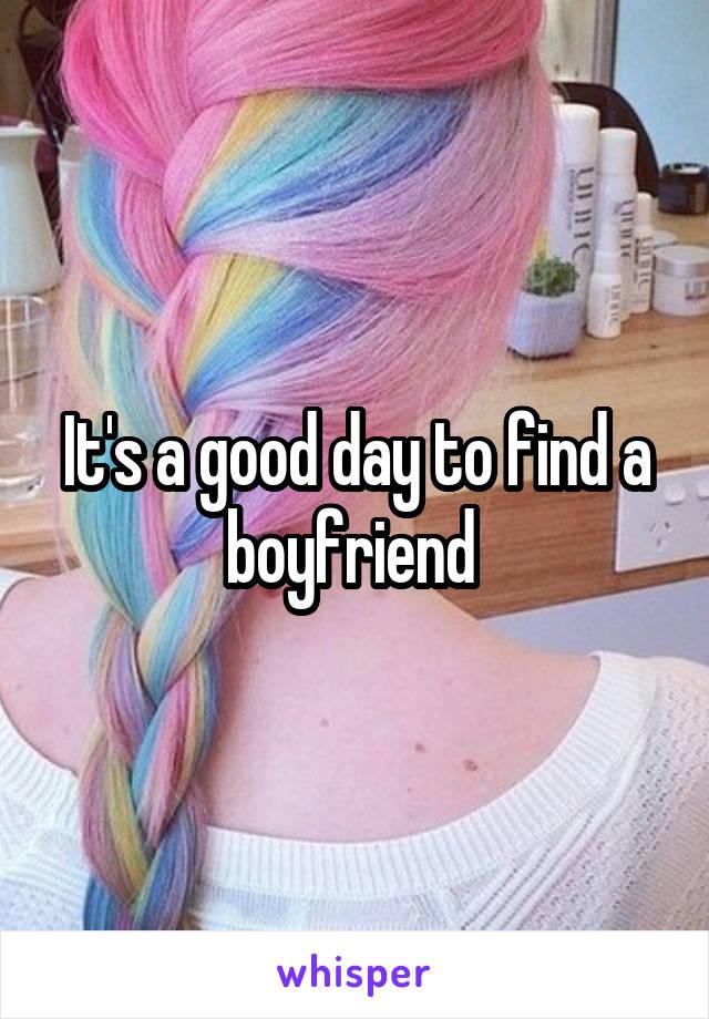 It's a good day to find a boyfriend