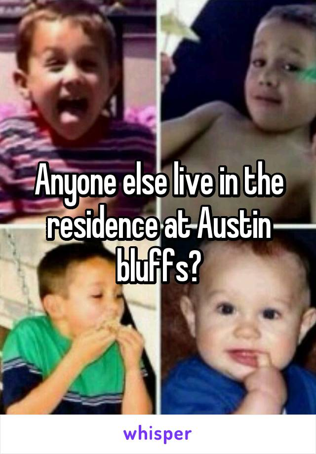 Anyone else live in the residence at Austin bluffs?