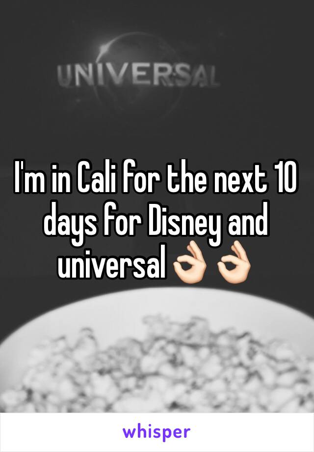 I'm in Cali for the next 10 days for Disney and universal👌🏻👌🏻