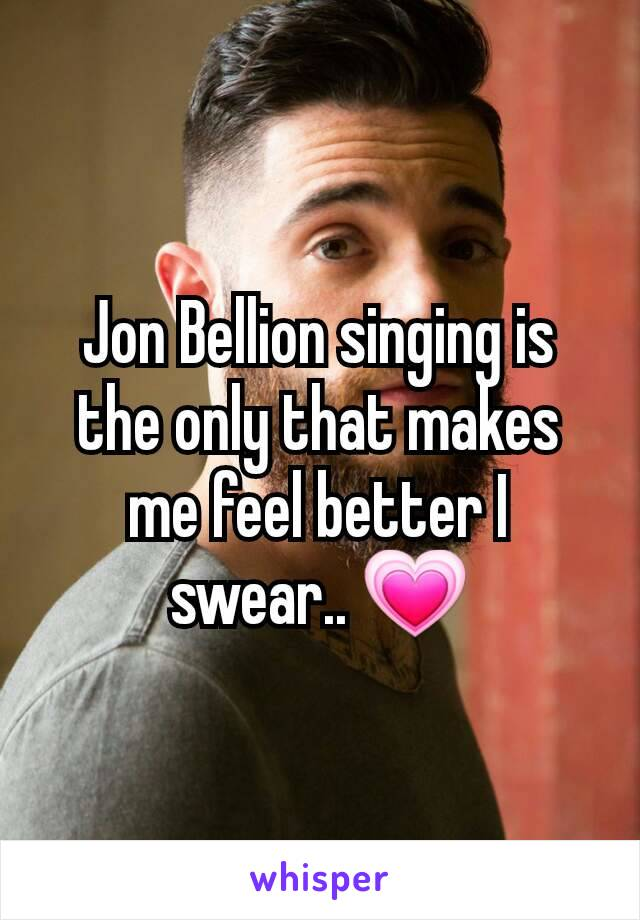 Jon Bellion singing is the only that makes me feel better I swear.. 💗