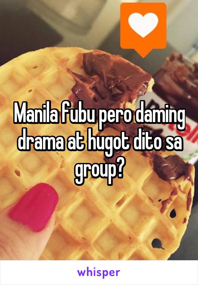 Manila fubu pero daming drama at hugot dito sa group?