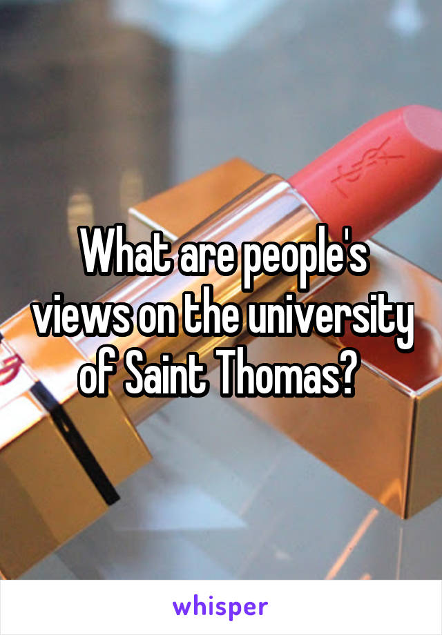What are people's views on the university of Saint Thomas?