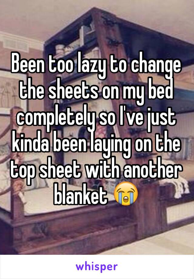 Been too lazy to change the sheets on my bed completely so I've just kinda been laying on the top sheet with another blanket 😭