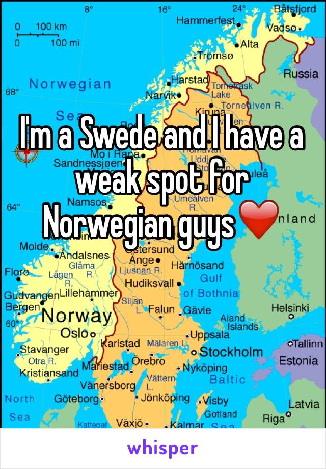 I'm a Swede and I have a weak spot for Norwegian guys❤️