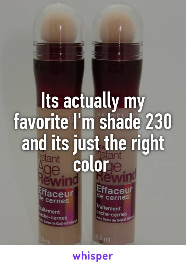 its actually my favorite im shade 230 and its just the right color - Traitement Des Cernes Colors
