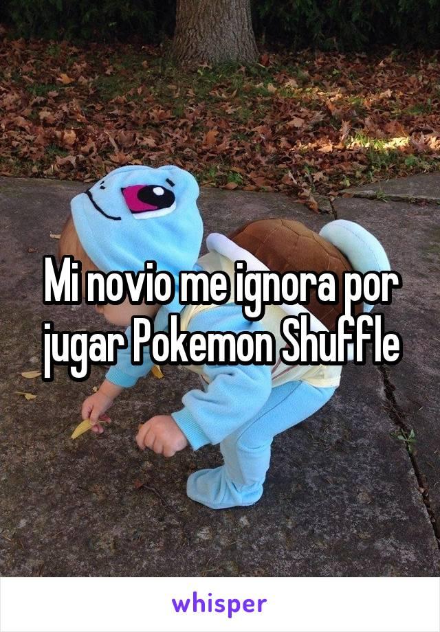 Mi novio me ignora por jugar Pokemon Shuffle