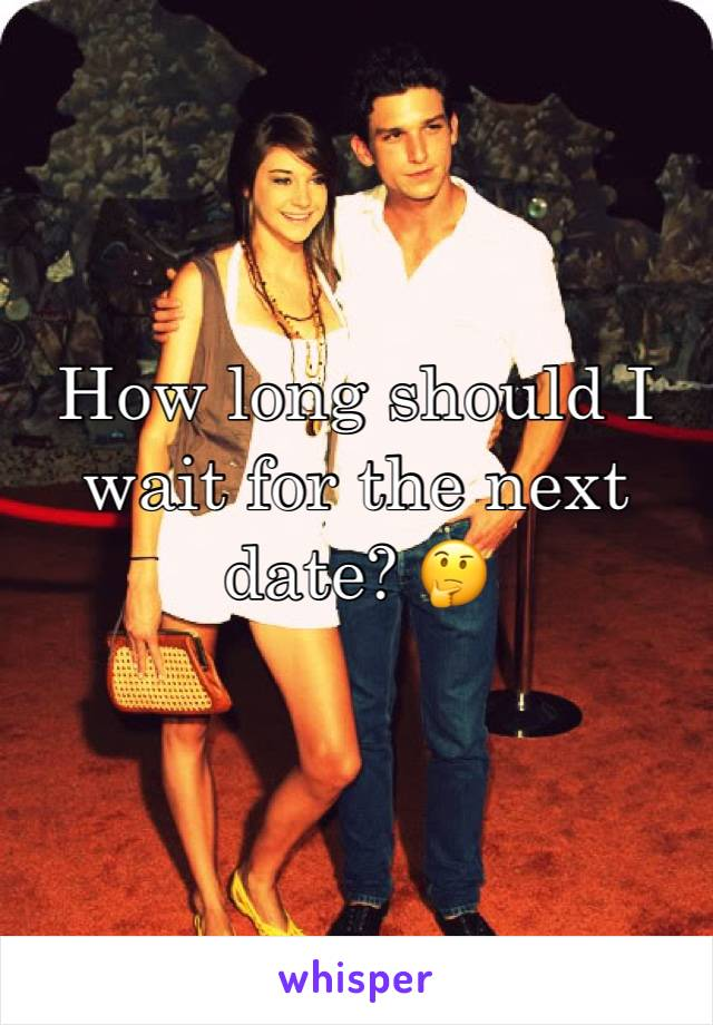 How long should I wait for the next date? 🤔