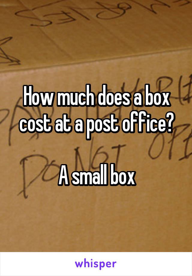 How much does a box cost at a post office?  A small box