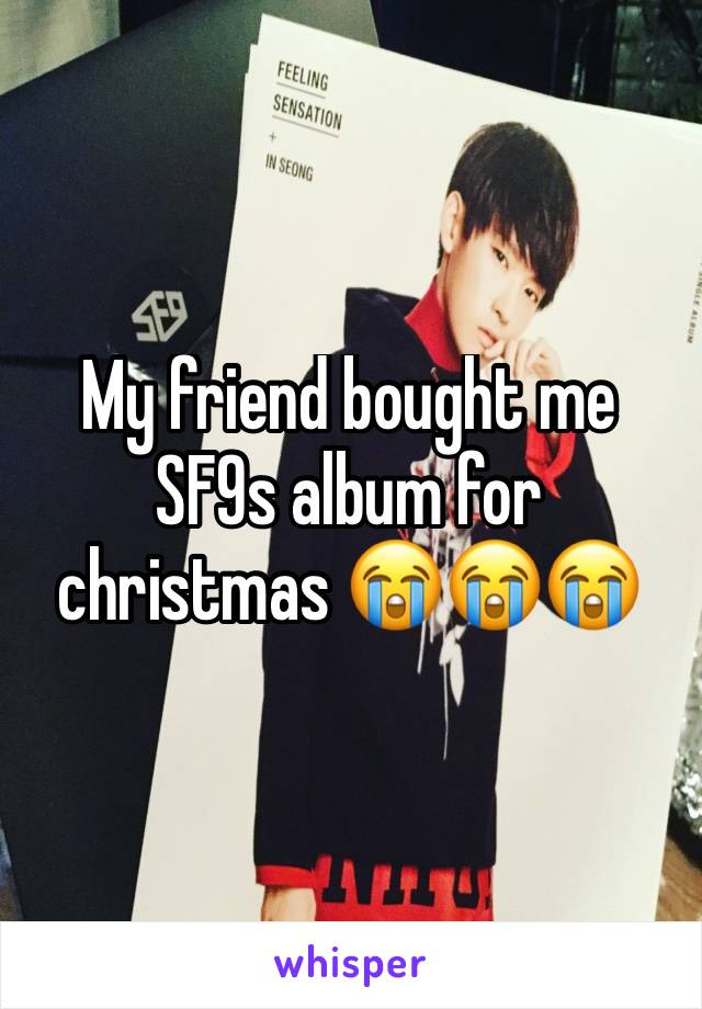 My friend bought me SF9s album for christmas 😭😭😭