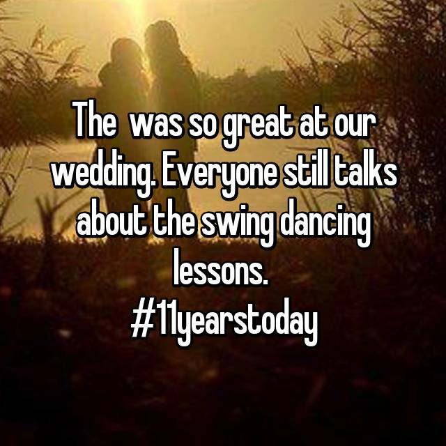 The 🎶 was so great at our wedding. Everyone still talks about the swing dancing lessons.  #11yearstoday