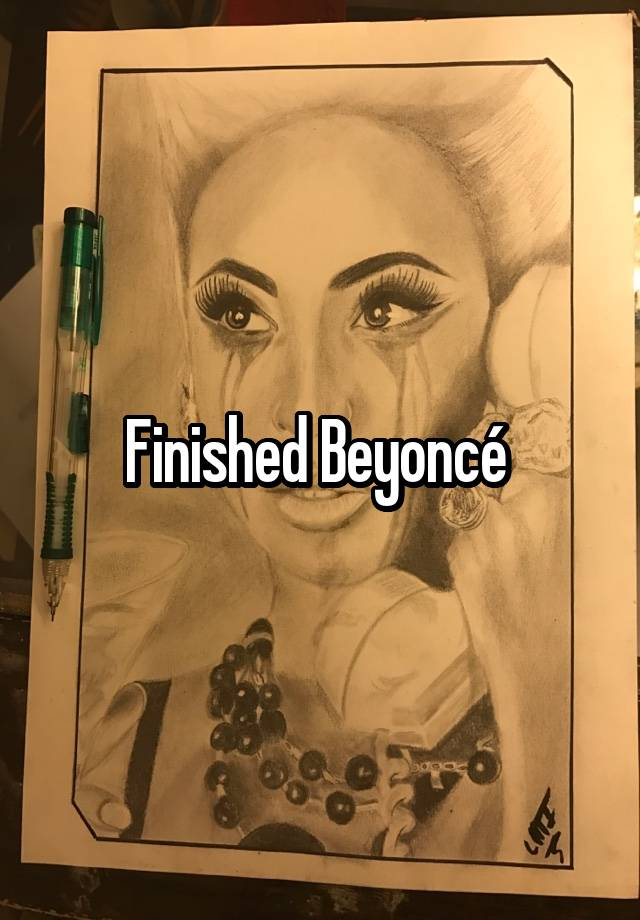 Finished Beyoncé