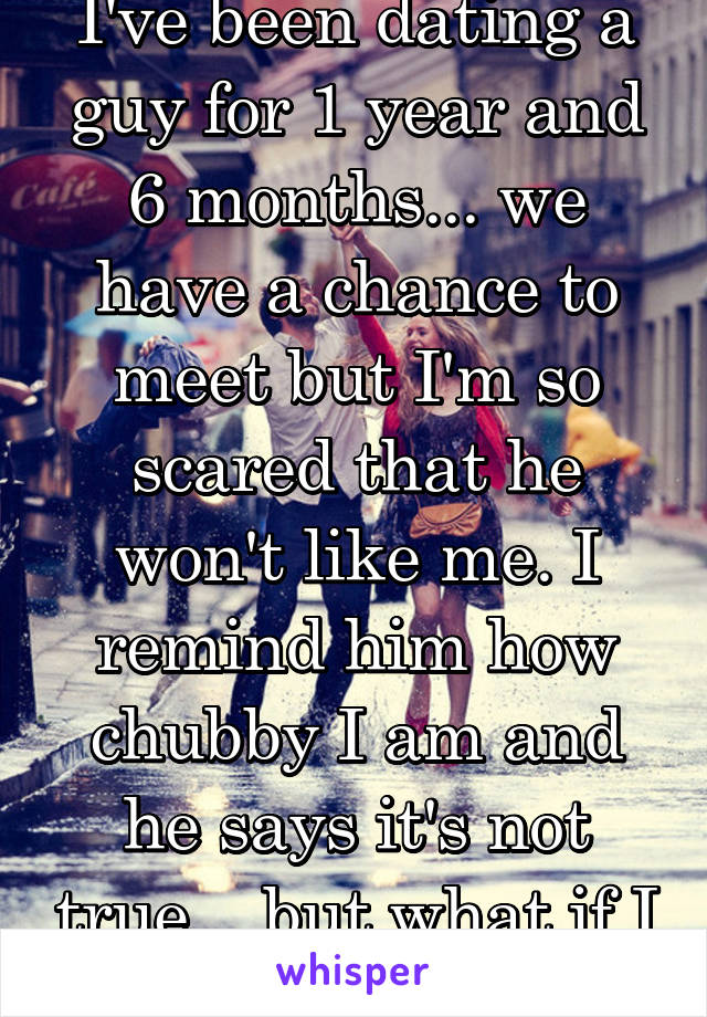 For Ive Guy Been 6 Dating Months A