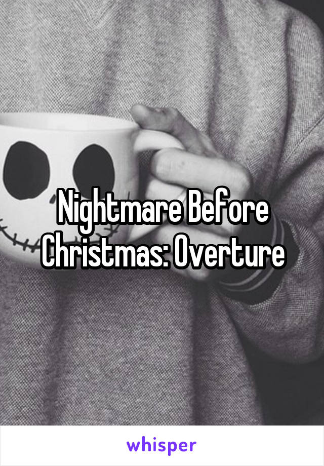 Before Christmas: Overture