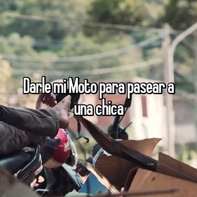 Darle mi Moto para pasear a una chica