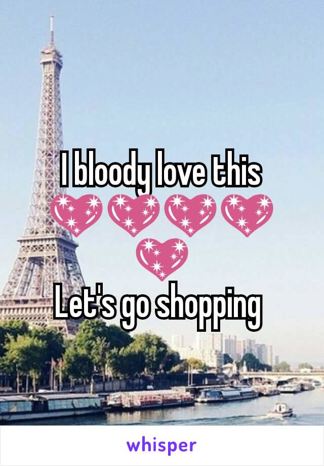 I bloody love this 💖💖💖💖💖 Let's go shopping
