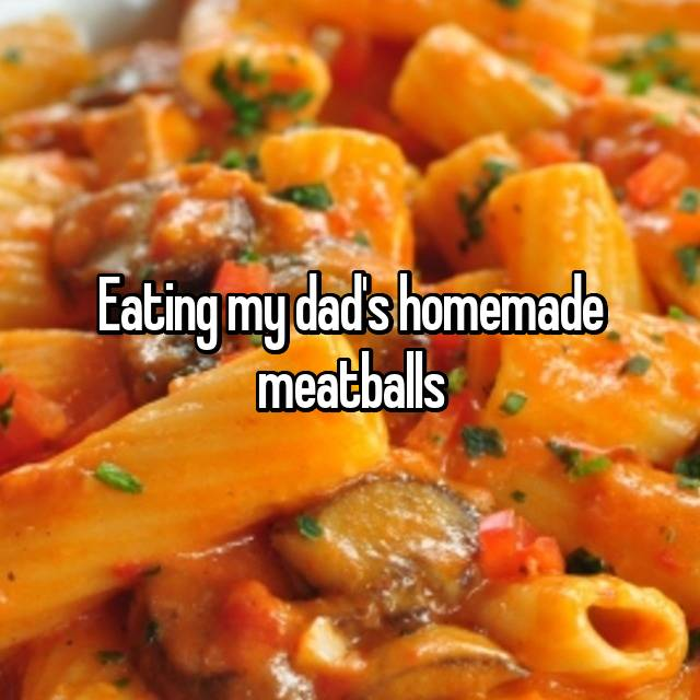 Eating my dad's homemade meatballs