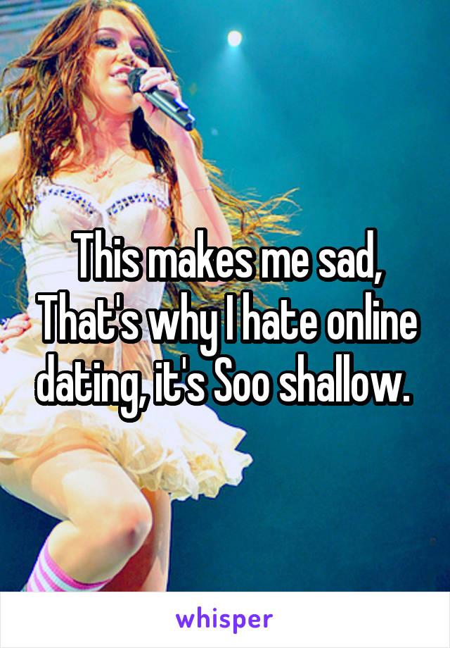 Online Dating Makes Me Feel Depressed