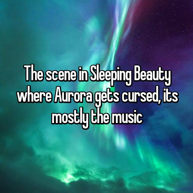 The scene in Sleeping Beauty where Aurora gets cursed, its mostly the music