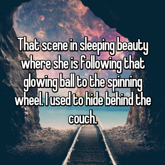 That scene in sleeping beauty where she is following that glowing ball to the spinning wheel. I used to hide behind the couch.