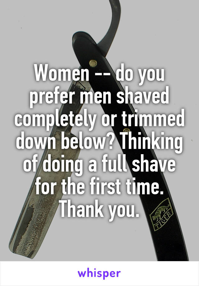 Do men prefer it totally shaved