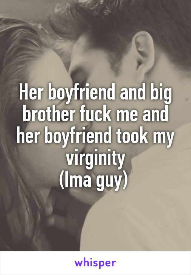 Brother took my virginity