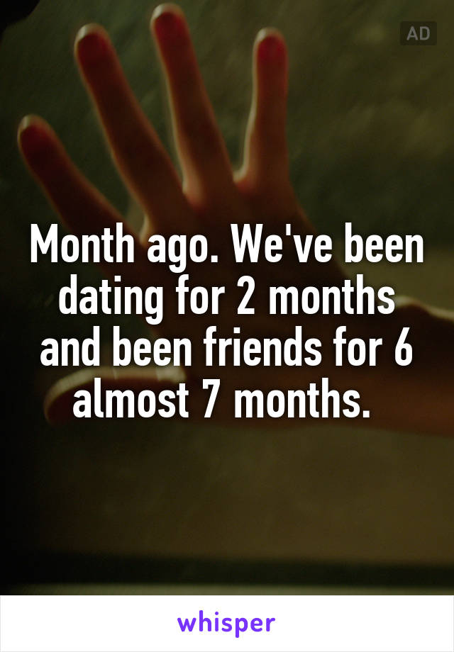 Weve Been Dating For Two Months Now What