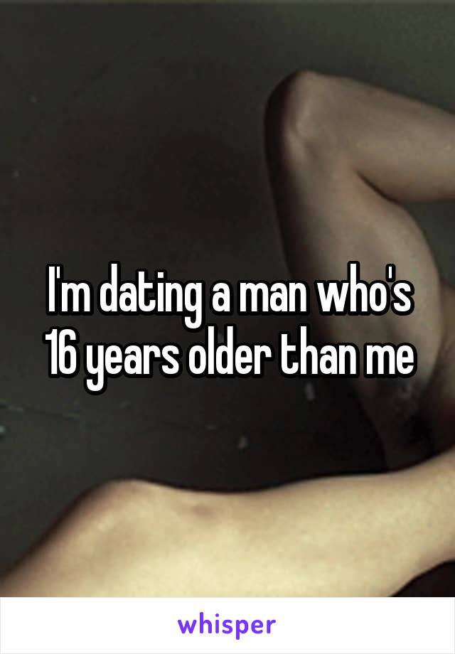 Me Years Im Older Dating Than Who A Is 16 Man
