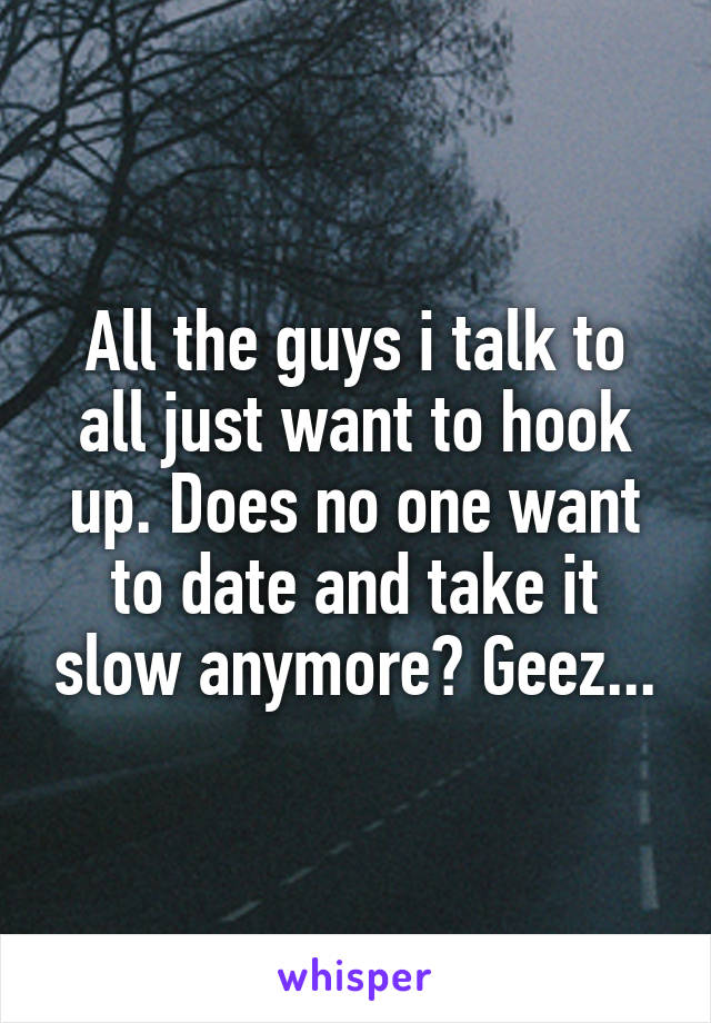 Take It To Hookup How Slow Someone When