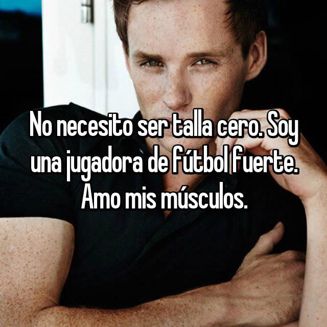 No necesito ser talla cero. Soy una jugadora de fútbol fuerte. Amo mis músculos.