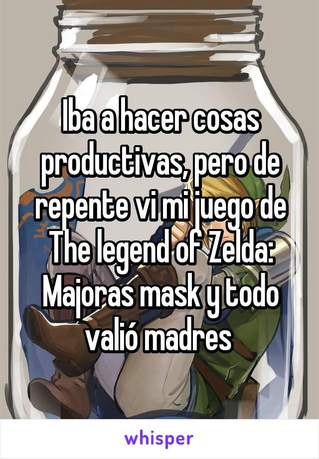 Iba a hacer cosas productivas, pero de repente vi mi juego de The legend of Zelda: Majoras mask y todo valió madres