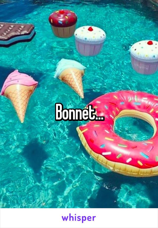 Bonnet...