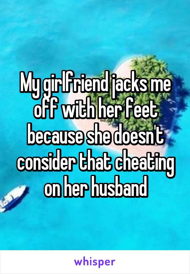 Girlfriend jacks me off